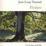 VERDURE, Jean Loup Trassard